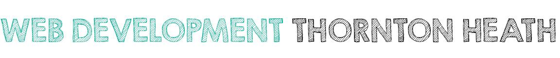 WEB DEVELOPMENT THORNTON HEATH